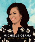 Michelle Obama: Quotes to Live by (Little Book Of...) Cover Image