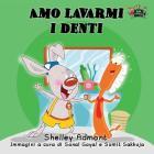 Amo lavarmi i denti: I Love to Brush My Teeth (Italian Edition) (Italian Bedtime Collection) Cover Image