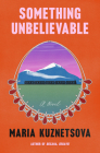 Something Unbelievable: A Novel Cover Image