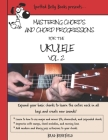 Mastering Chords and Chord Progressions for the Ukulele, Vol. 2 Cover Image