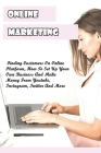 Online Marketing: Finding Customers On Online Platform, How To Set Up Your Own Business And Make Money From Youtube, Instagram, Twitter Cover Image