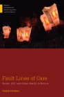 Fault Lines of Care: Gender, HIV, and Global Health in Bolivia (Medical Anthropology) Cover Image