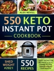 Keto Instant Pot Cookbook: 550 Quick Keto Recipes For Beginners & Keto Lovers To Lose Weight & Boost Your Health Cover Image