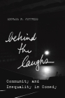 Behind the Laughs: Community and Inequality in Comedy (Culture and Economic Life) Cover Image