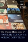 The Oxford Handbook of Popular Music in the Nordic Countries (Oxford Handbooks) Cover Image