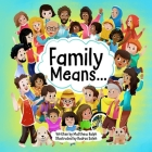 Family Means... Cover Image
