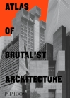 Atlas of Brutalist Architecture Cover Image