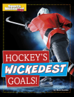 Hockey's Wickedest Goals! Cover Image