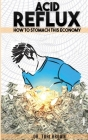Acid Reflux: How To Stomach This Economy Cover Image