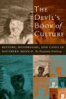 The Devil's Book of Culture: History, Mushrooms, and Caves in Southern Mexico Cover Image
