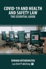 Covid-19 and Health and Safety Law - The Essential Guide Cover Image