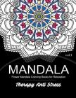 Mandala Therapy Anti Stress Vol.1: Flower Mandala Coloring Book for Relaxation Cover Image