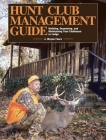 Hunt Club Management Guide: Building, Organizing, and Maintaining Your Clubhouse or Lodge Cover Image