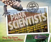 Park Scientists: Gila Monsters, Geysers, and Grizzly Bears in America's Own Backyard (Scientists in the Field Series) Cover Image