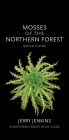 Mosses of the Northern Forest: Quick Guide (Northern Forest Atlas Guides) Cover Image