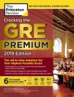 Cracking the GRE Premium Edition with 6 Practice Tests, 2019: The All-in-One Solution for Your Highest Possible Score (Graduate School Test Preparation) Cover Image