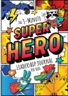The 3-Minute Superhero Leadership Journal for Kids: A Guide to Becoming a Confident and Positive Leader (Growth Mindset Journal for Kids) (A5 - 5.8 x Cover Image