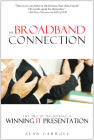 The Broadband Connection: The Art of Delivering a Winning IT Presentation Cover Image