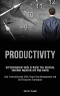 Productivity: Self Development Guide to Master Your Emotions, Overcome Negativity and Stop Anxiety (Stop Procrastinating With Proper Cover Image