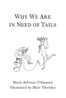 Why We Are in Need of Tails Cover Image