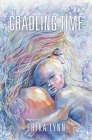 Cradling Time: Poems on Motherhood Cover Image