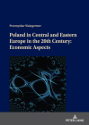 Poland in Central and Eastern Europe in the 20th Century: Economic Aspects Cover Image