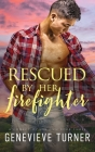 Rescued by Her Firefighter Cover Image