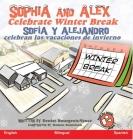 Sophia and Alex Celebrate Winter Break: Sofía y Alejandro celebran las vacaciones de invierno Cover Image