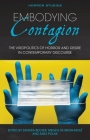 Embodying Contagion: The Viropolitics of Horror and Desire in Contemporary Discourse (Horror Studies) Cover Image