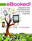 Ebooked!: Integrating Free Online Book Sites Into Your Library Collection Cover Image