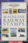 Mainline Railway Stamps: A Collector's Guide (Transport Philately) Cover Image