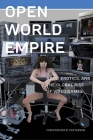 Open World Empire: Race, Erotics, and the Global Rise of Video Games (Postmillennial Pop #26) Cover Image