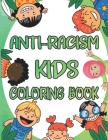 Anti-Racism Kids Coloring Book: Antiracism Kids Coloring Book, Anti Racist Childrens Books, Antiracist Coloring Book Cover Image