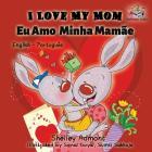 I Love My Mom (English Portuguese- Brazil): English Portuguese Bilingual Book (English Portuguese Bilingual Collection) Cover Image