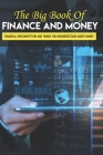 The Big Book Of Finance And Money: Financial Misconception And Things You Misunderstand About Money: Financial Strategy Guide Cover Image