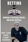 Betting Football 101: Winning Strategies for NFL and NCAA Football Cover Image