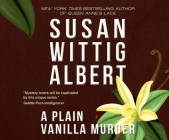 A Plain Vanilla Murder (China Bayles Mystery #7) Cover Image