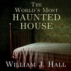 The World's Most Haunted House Lib/E: The True Story of the Bridgeport Poltergeist on Lindley Street Cover Image