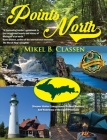 Points North: Discover Hidden Campgrounds, Natural Wonders, and Waterways of the Upper Peninsula Cover Image