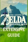 The Legend of Zelda: Breath of the Wild Extensive Guide: Shrines, Quests, Strategies, Recipes, Locations, How Tos and More Cover Image