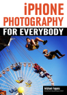iPhone Photography for Everybody Cover Image