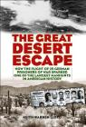 The Great Desert Escape: How the Flight of 25 German Prisoners of War Sparked One of the Largest Manhunts in American History Cover Image