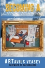 Becoming A Living Testimony: My journey through kidney disease and how it blessed my life Cover Image