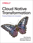 Cloud Native Transformation: Practical Patterns for Innovation Cover Image
