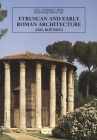 Etruscan and Early Roman Architecture (The Yale University Press Pelican History of Art Series) Cover Image