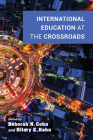 International Education at the Crossroads (Well House Books) Cover Image
