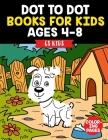 Dot to Dot Books for Kids Ages 4-8: Dot-to-Dot The Puzzle Books (with Full-Size Coloring Page) - Counting Number Learning Edition Activity Books (for Cover Image
