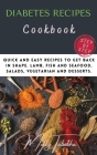 The Diabetes Recipes Cookbook: Quick and easy recipes to get back in shape. Lamb, fish and seafood, salads, vegetarian and desserts. Cover Image