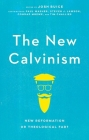 The New Calvinism: New Reformation or Theological Fad? Cover Image