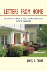 Letters from Home: The Story of an American Family During World War Ii - in Their Own Words Cover Image